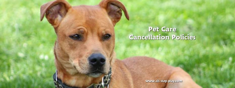 pet care cancellation policies for sit-stay-play.com
