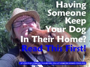 Read this before you let someone board your dog